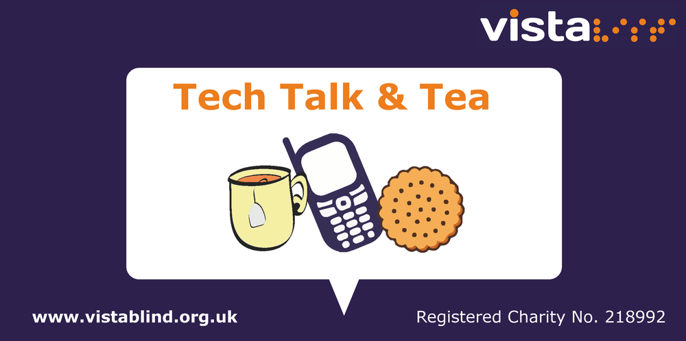 Image says 'Tech Talk & Tea' with an image of a cup of tea, a mobile phone and a biscuit.
