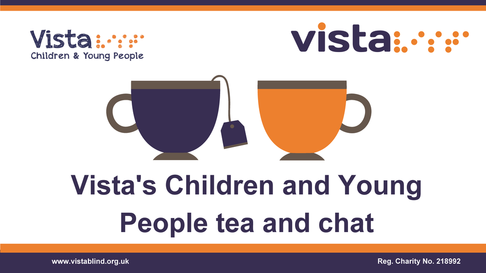 Image says 'Vista's Children and Young People tea and chat' with an image of two teacups.